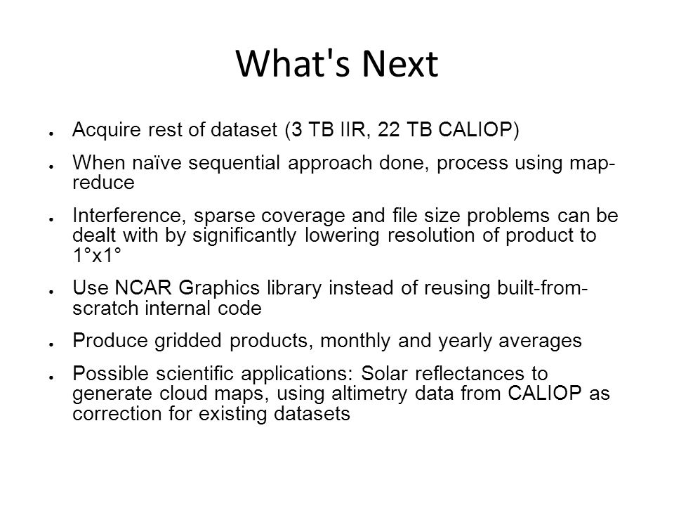 What s Next Acquire rest of dataset (3 TB IIR, 22 TB CALIOP)