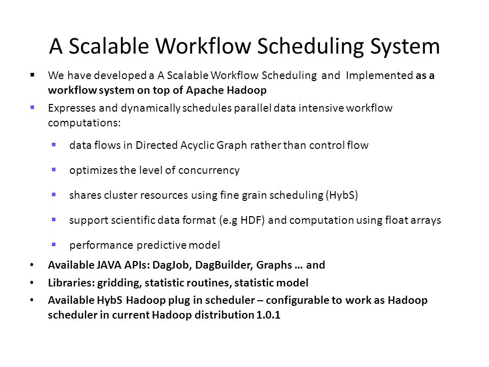 A Scalable Workflow Scheduling System