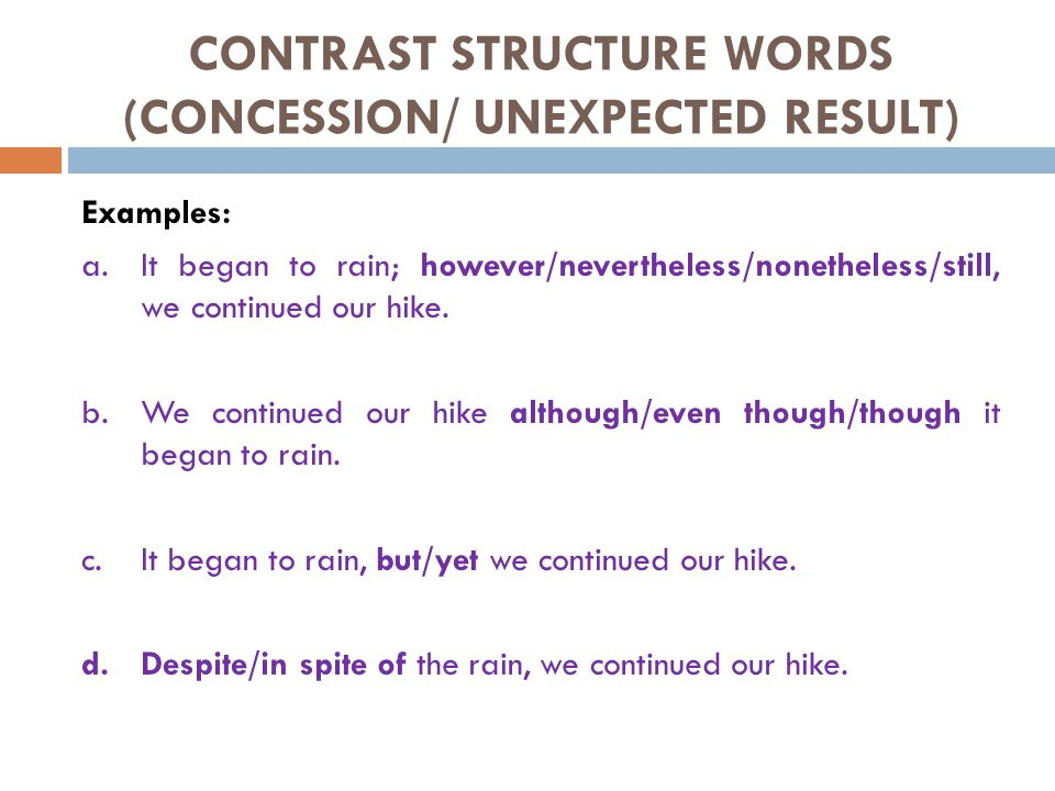 CONTRAST STRUCTURE WORDS (CONCESSION/ UNEXPECTED RESULT)