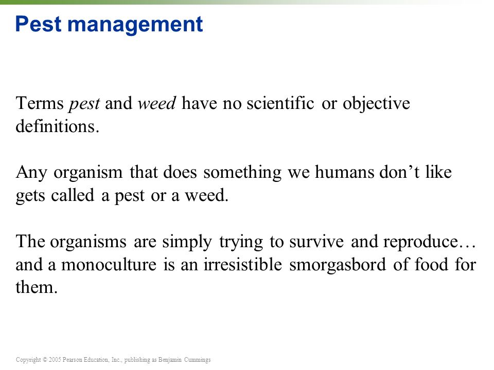 Pest management Terms pest and weed have no scientific or objective definitions.
