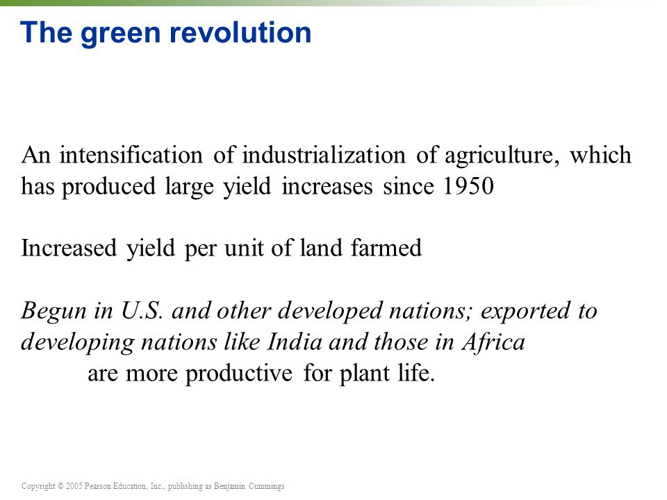 The green revolutionAn intensification of industrialization of agriculture, which has produced large yield increases since 1950.