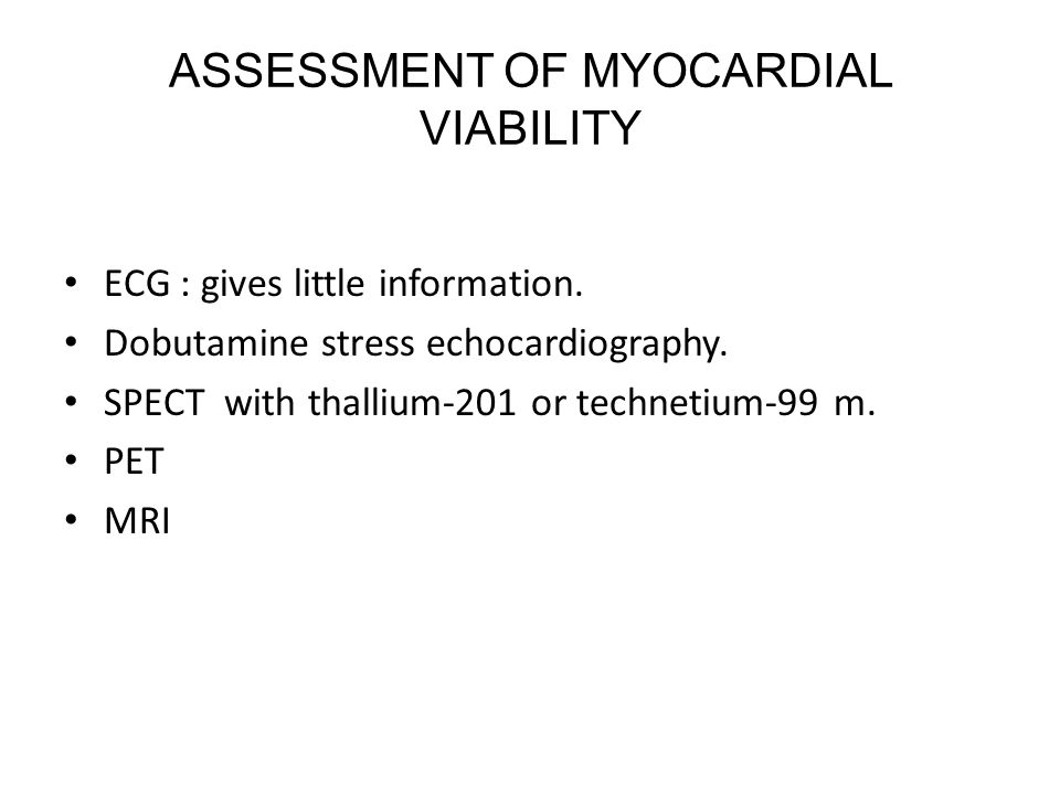 ASSESSMENT OF MYOCARDIAL VIABILITY