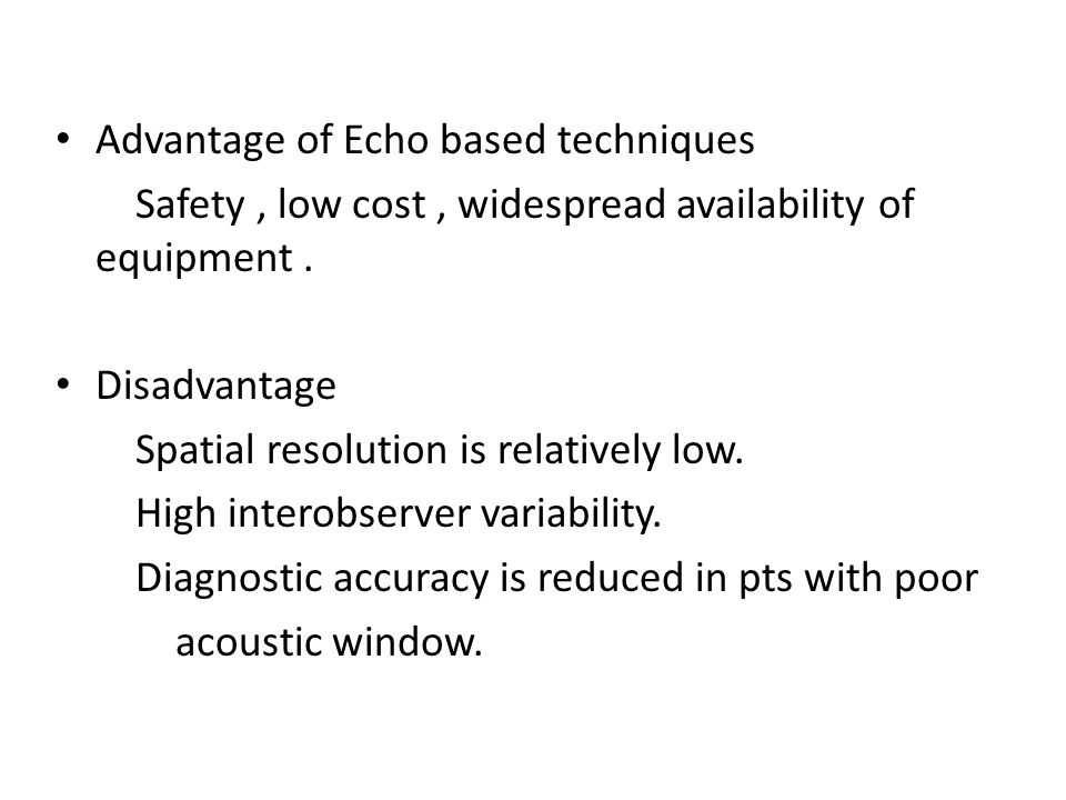 Advantage of Echo based techniques