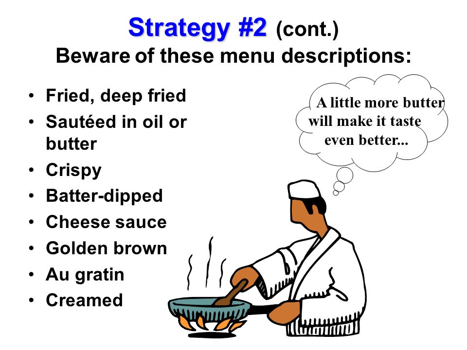 Strategy #2 (cont.) Beware of these menu descriptions: