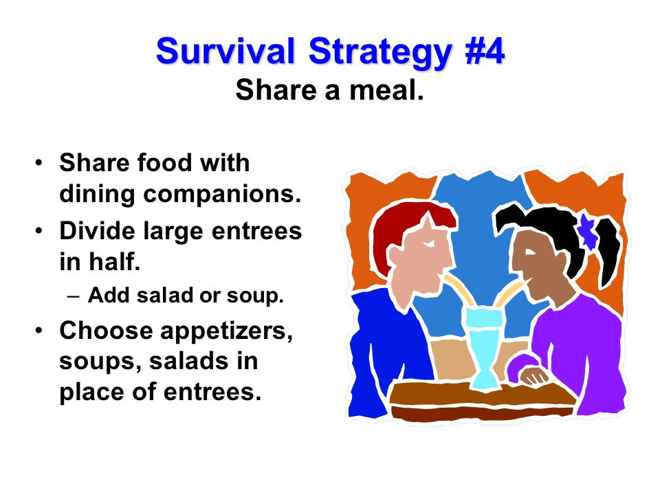 Survival Strategy #4 Share a meal.