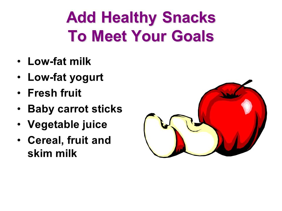 Add Healthy Snacks To Meet Your Goals