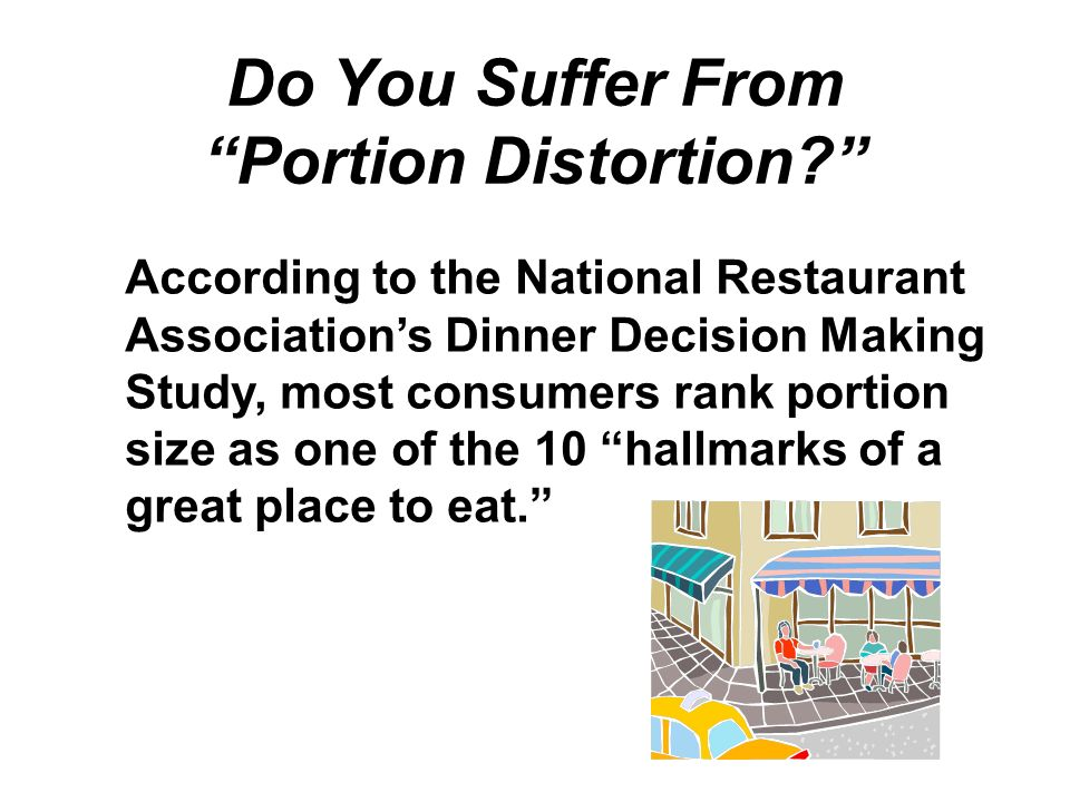 Do You Suffer From Portion Distortion