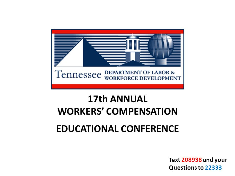 17th ANNUAL WORKERS' COMPENSATION EDUCATIONAL CONFERENCE