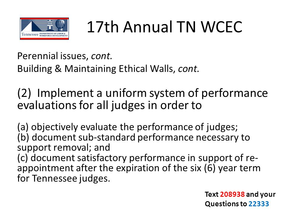 17th Annual TN WCEC Perennial issues, cont. Building & Maintaining Ethical Walls, cont.