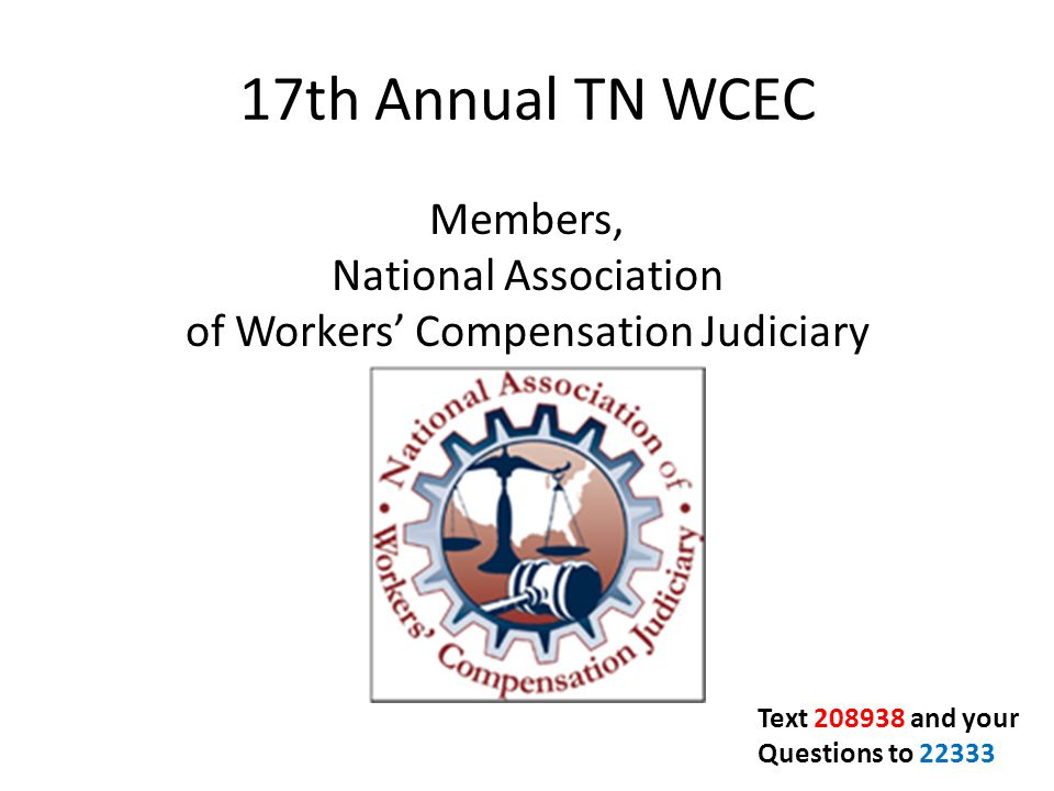 Members, National Association of Workers' Compensation Judiciary