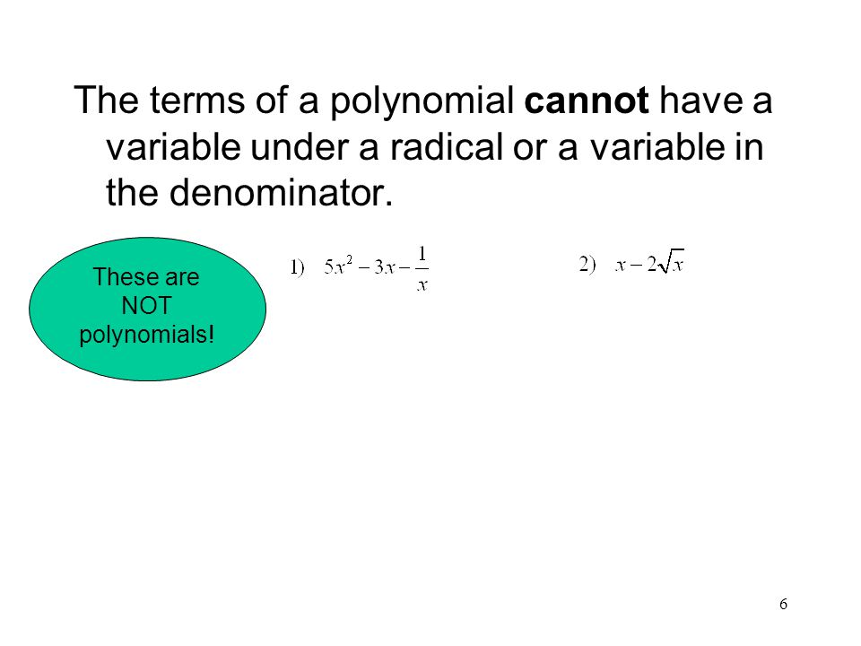 These are NOT polynomials!