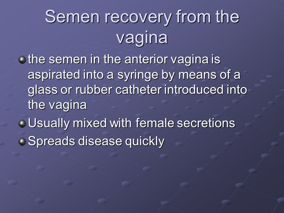 Semen recovery from the vagina