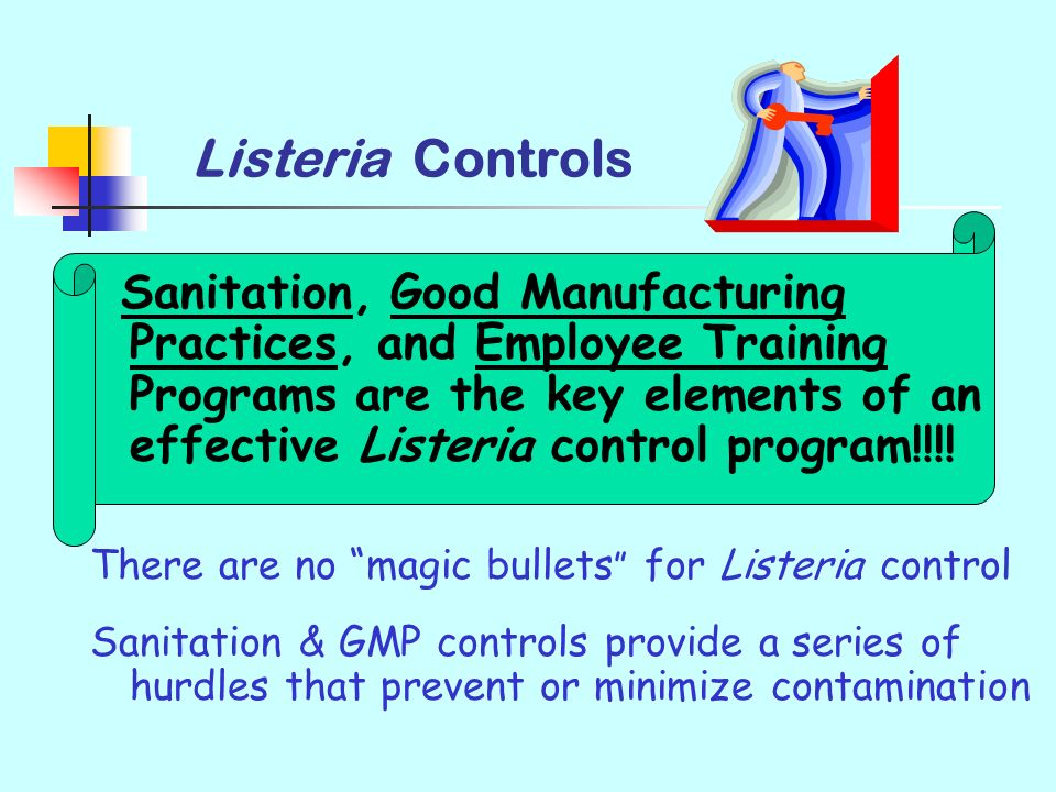 Listeria Controls There are no magic bullets for Listeria control