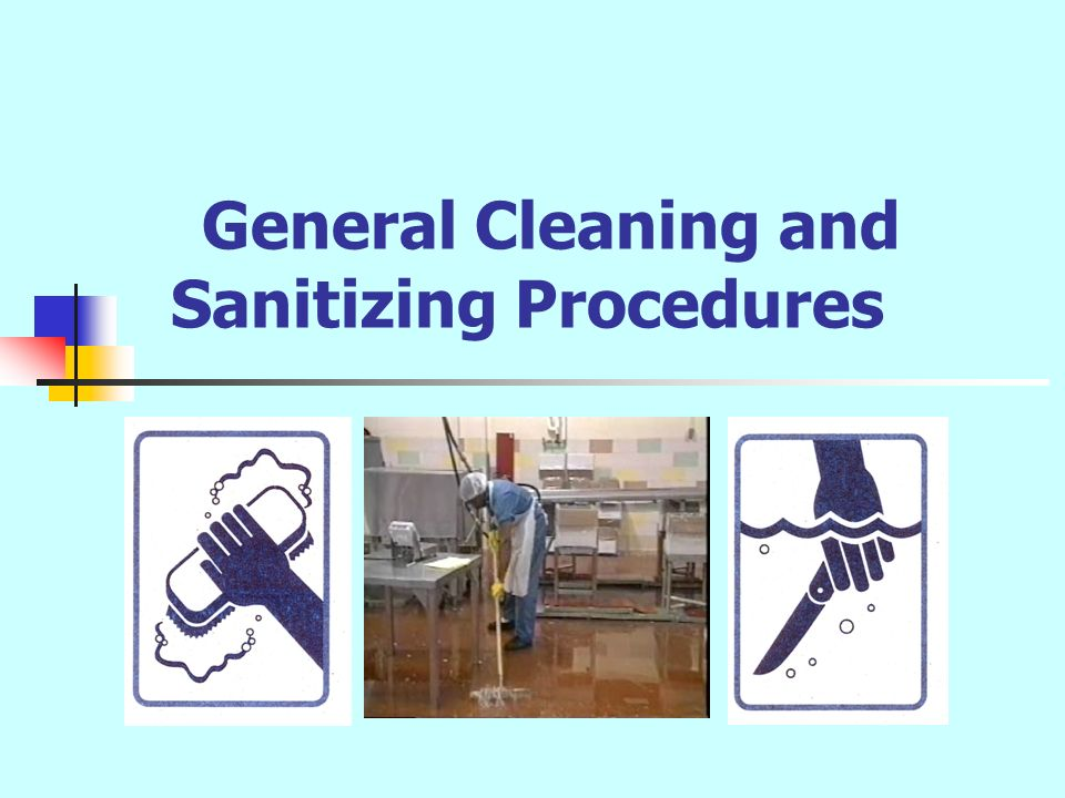 General Cleaning and Sanitizing Procedures