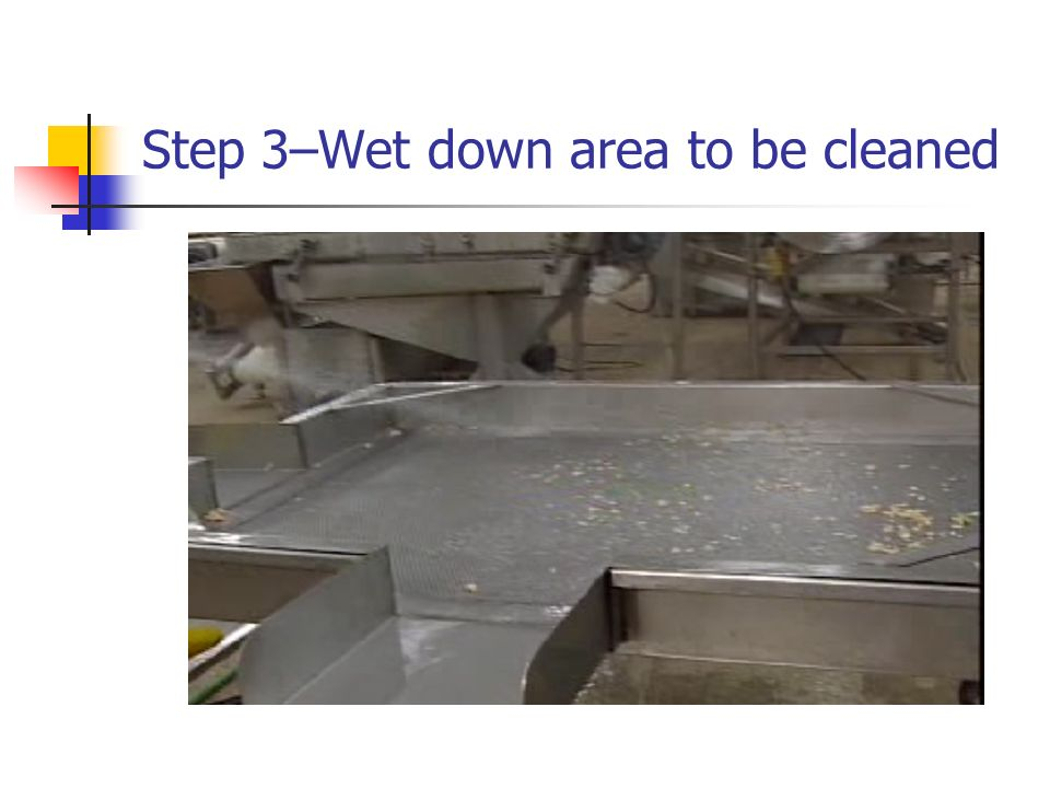 Step 3–Wet down area to be cleaned