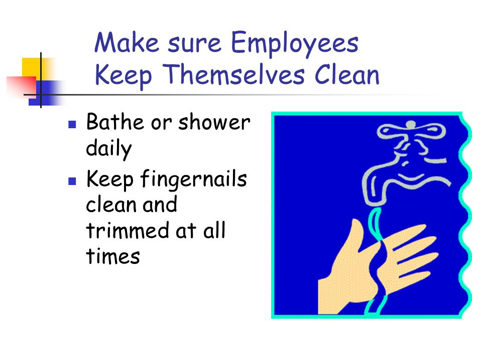 Make sure Employees Keep Themselves Clean
