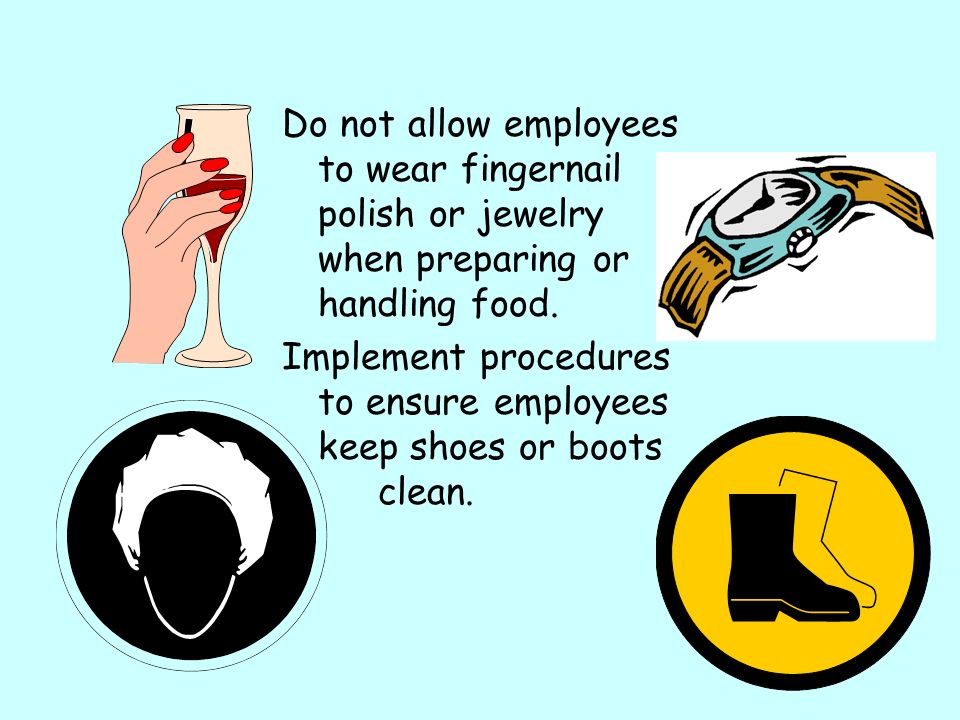 Implement procedures to ensure employees keep shoes or boots clean.