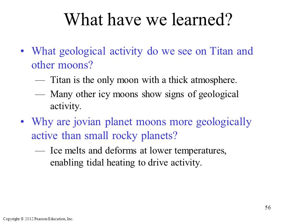 What have we learned What geological activity do we see on Titan and other moons Titan is the only moon with a thick atmosphere.