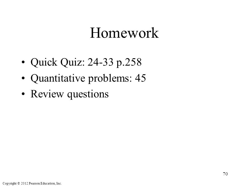 Homework Quick Quiz: 24-33 p.258 Quantitative problems: 45
