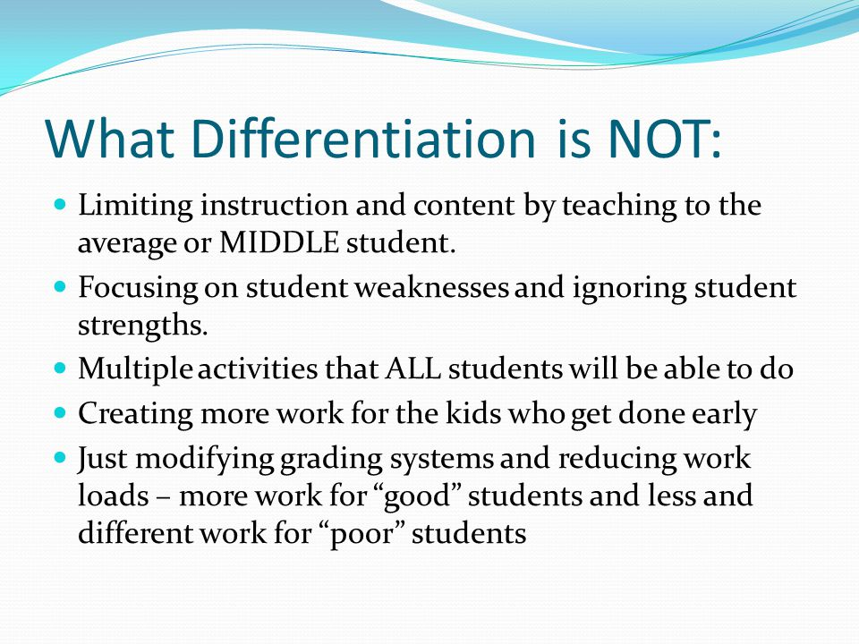 What Differentiation is NOT:
