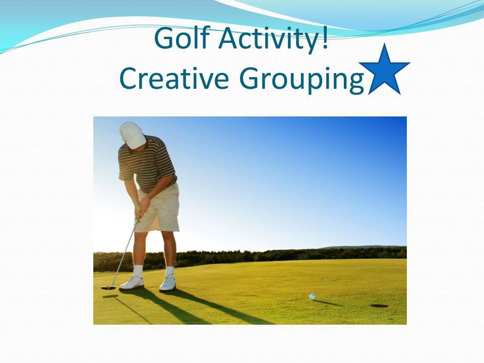 Golf Activity! Creative Grouping