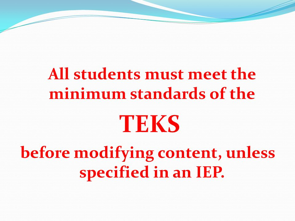 before modifying content, unless specified in an IEP.