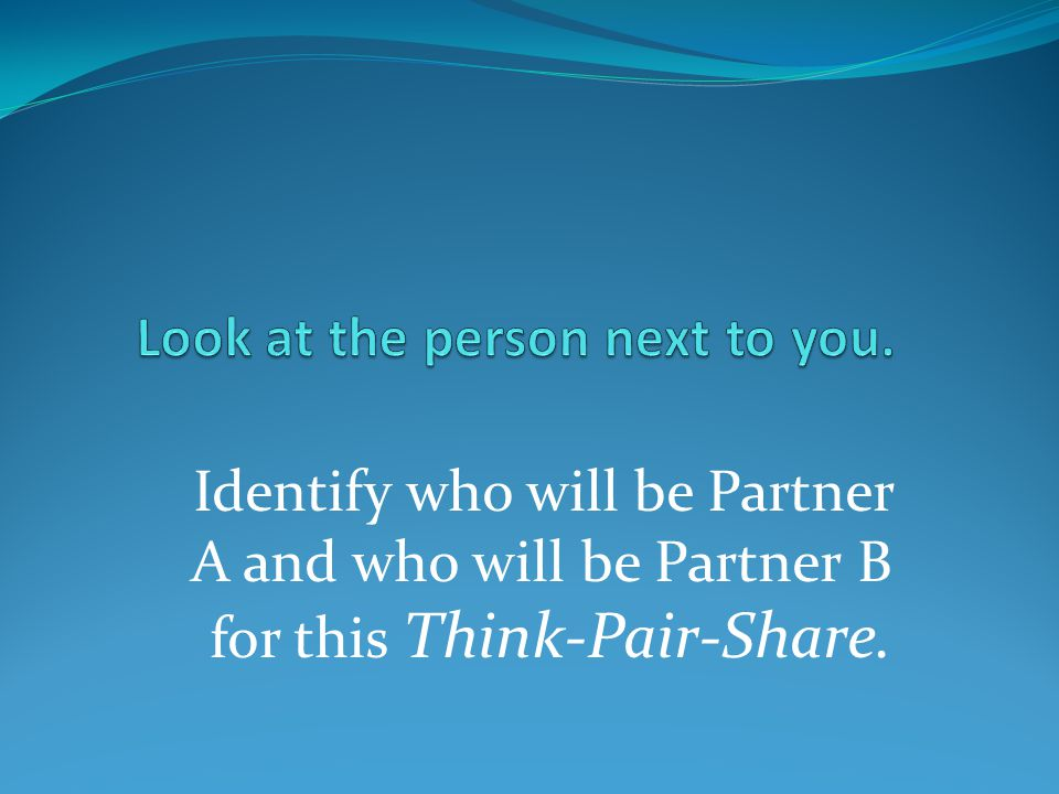 Look at the person next to you.