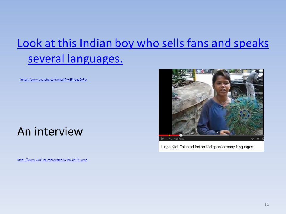 Look at this Indian boy who sells fans and speaks several languages.
