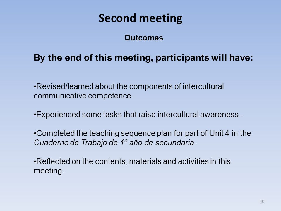 Second meeting By the end of this meeting, participants will have: