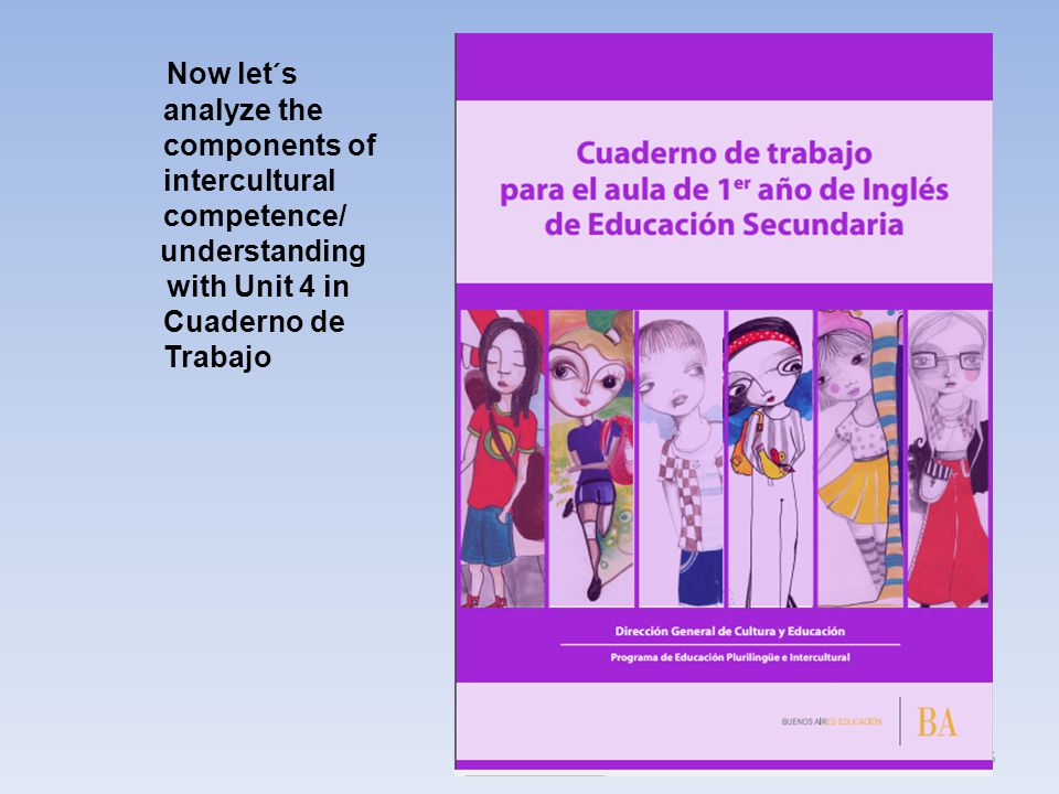 Now let´s analyze the components of intercultural competence/