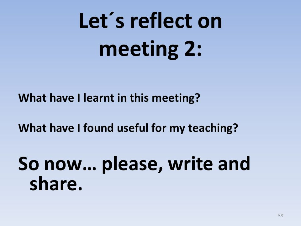Let´s reflect on meeting 2:
