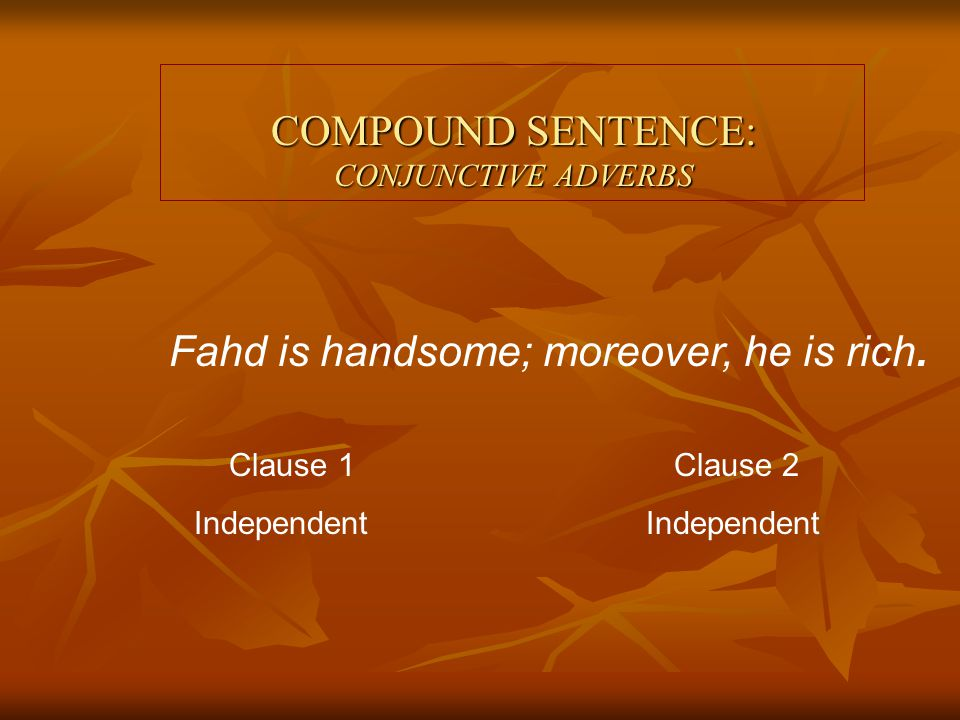 COMPOUND SENTENCE: CONJUNCTIVE ADVERBS