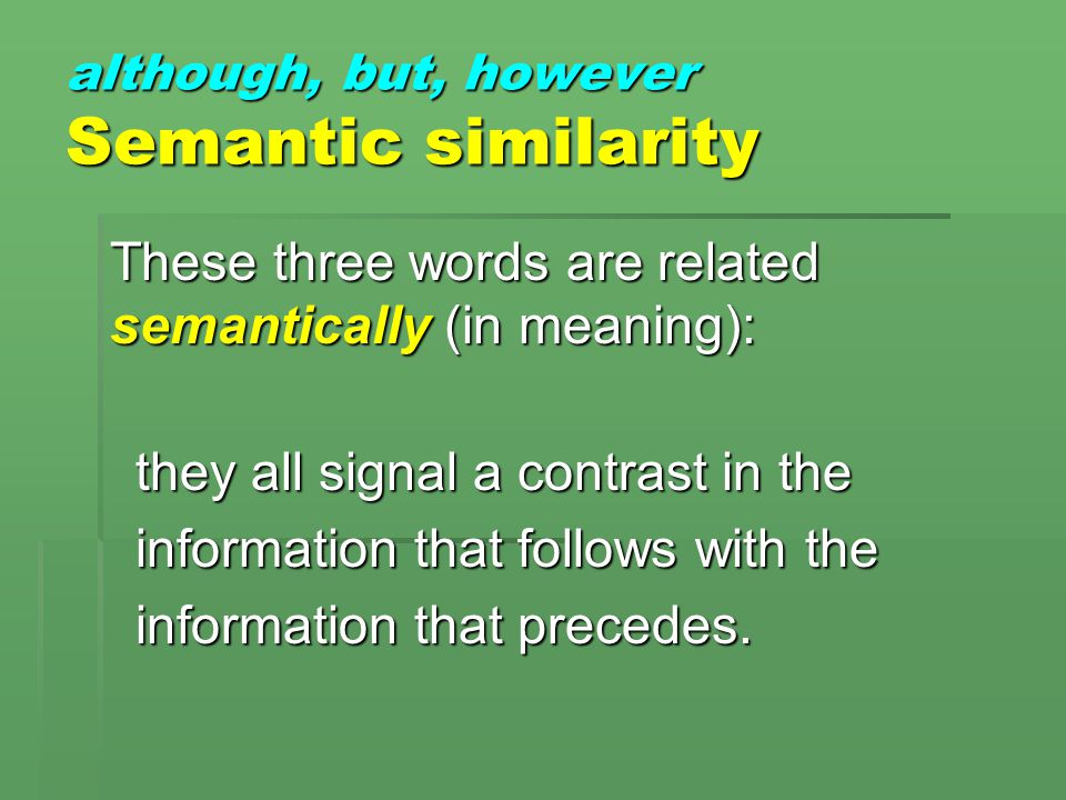 although, but, however Semantic similarity