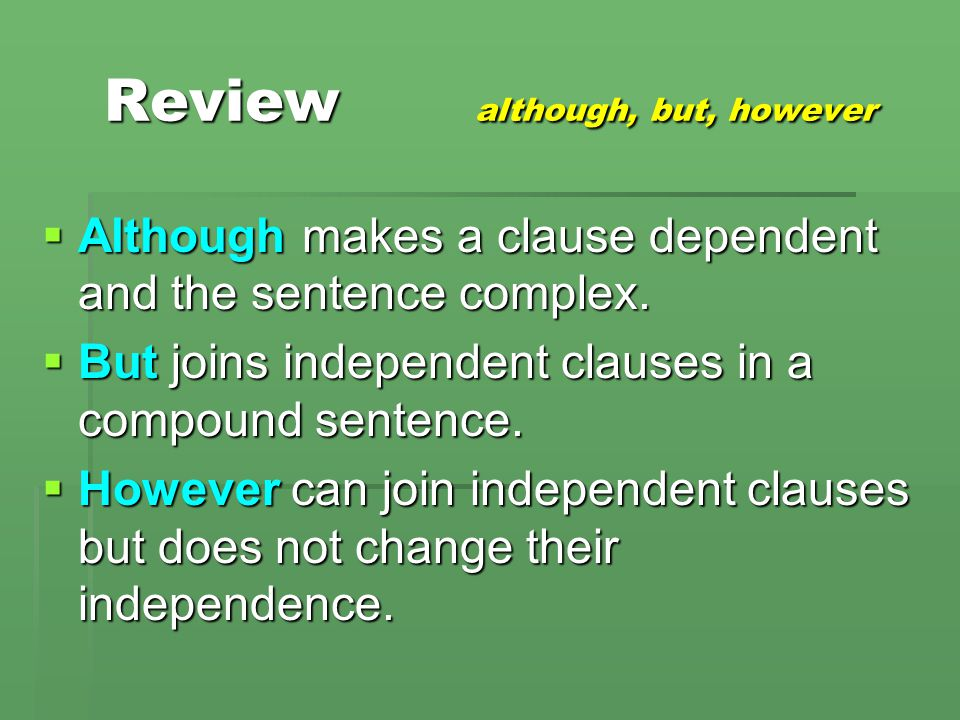 Review although, but, however