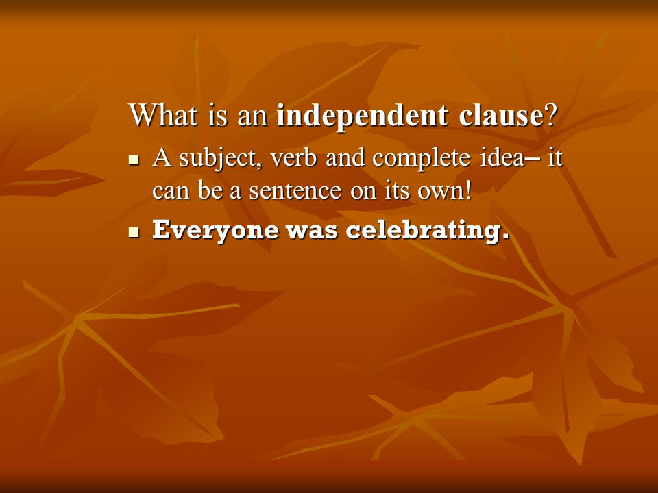 What is an independent clause