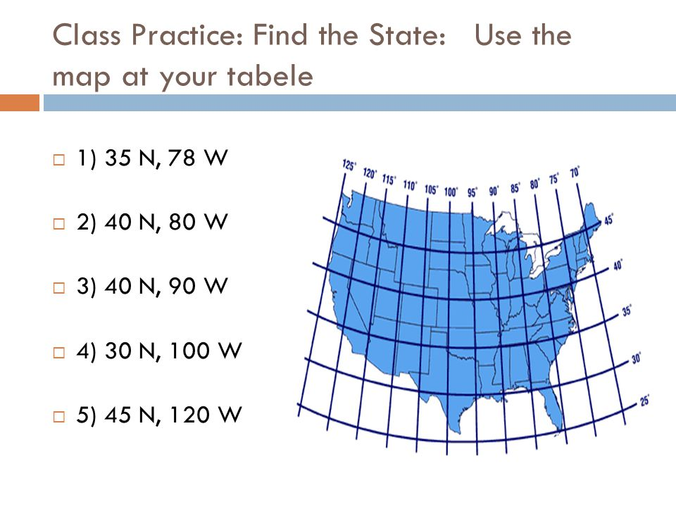 Class Practice: Find the State: Use the map at your tabele
