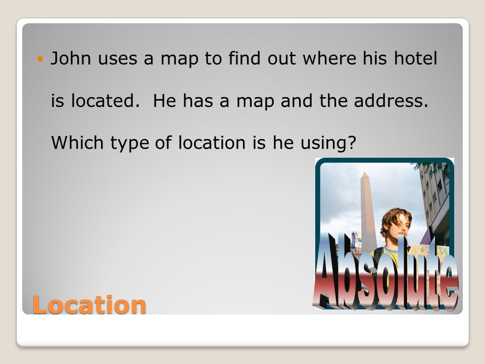 John uses a map to find out where his hotel is located