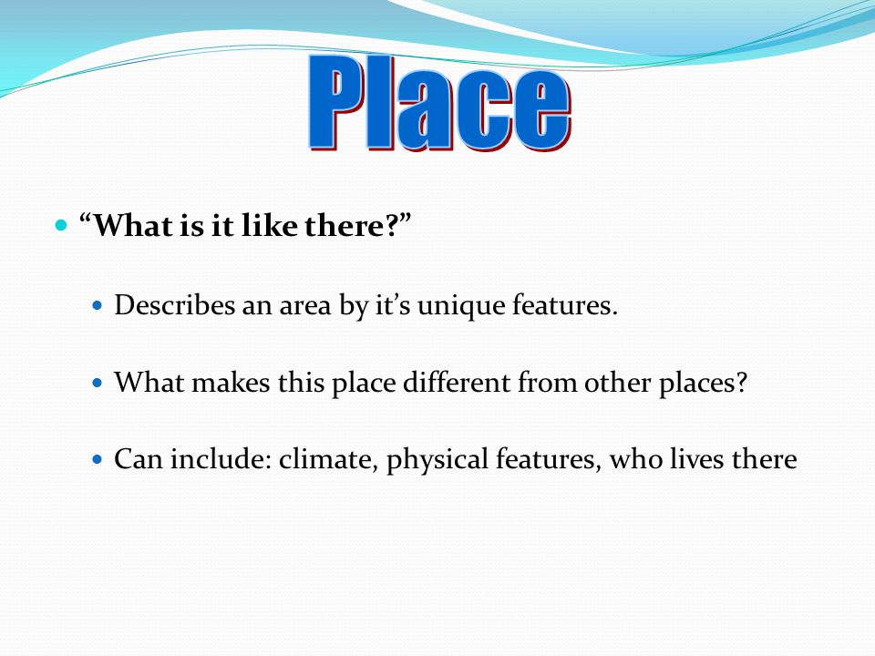 Place What is it like there