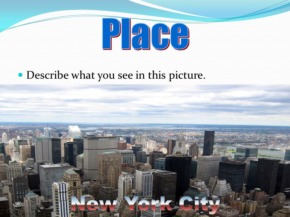 Place Describe what you see in this picture. New York City