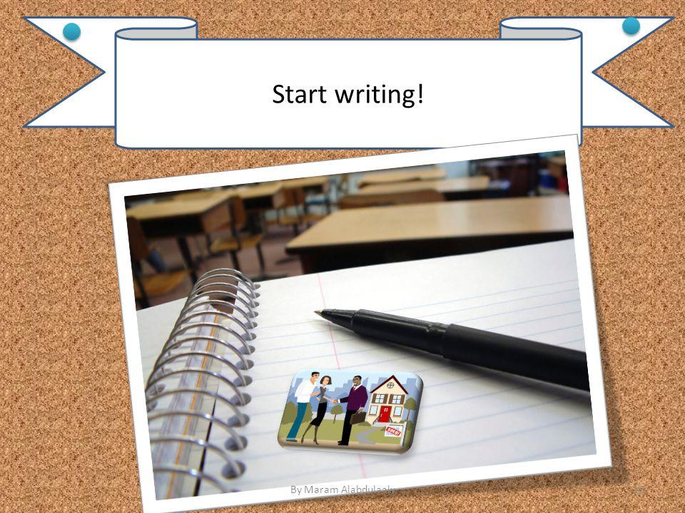 Start writing! By Maram Alabdulaaly