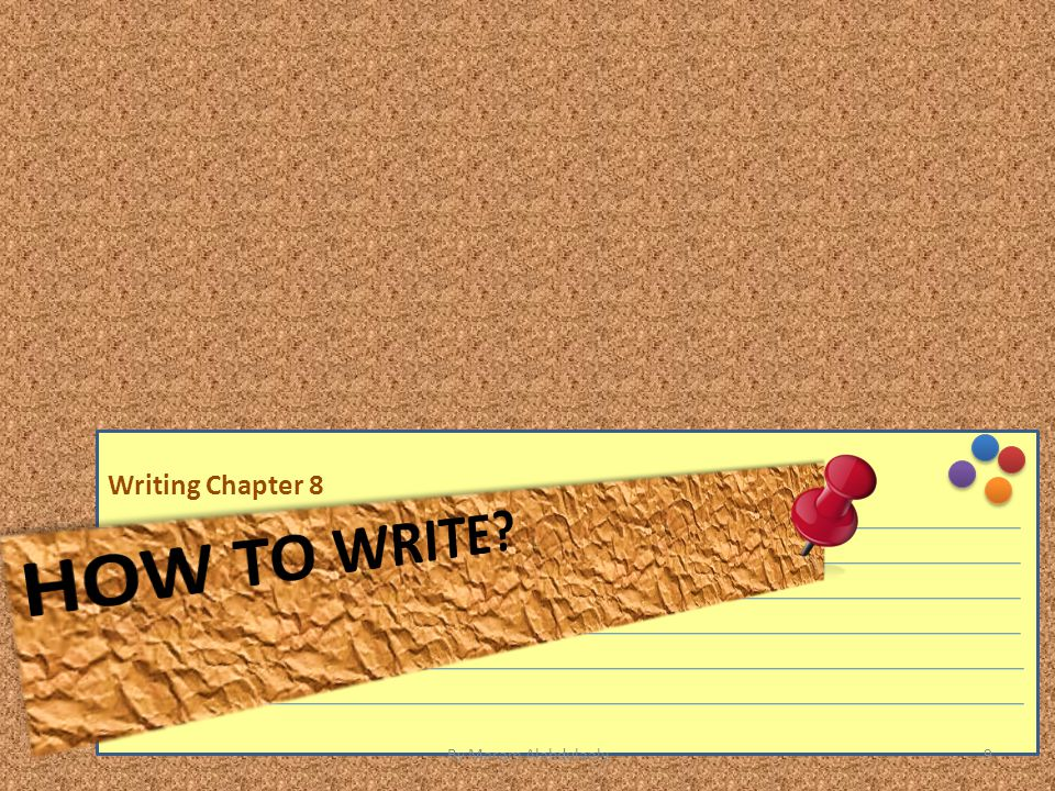 Writing Chapter 8 How to Write By Maram Alabdulaaly