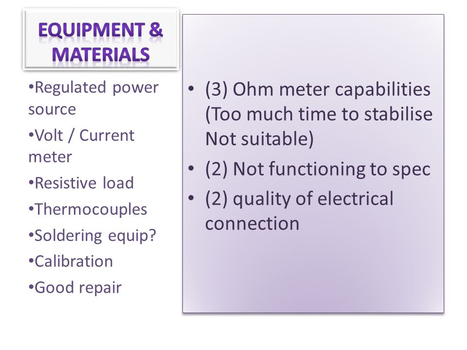 (3) Ohm meter capabilities (Too much time to stabilise Not suitable)