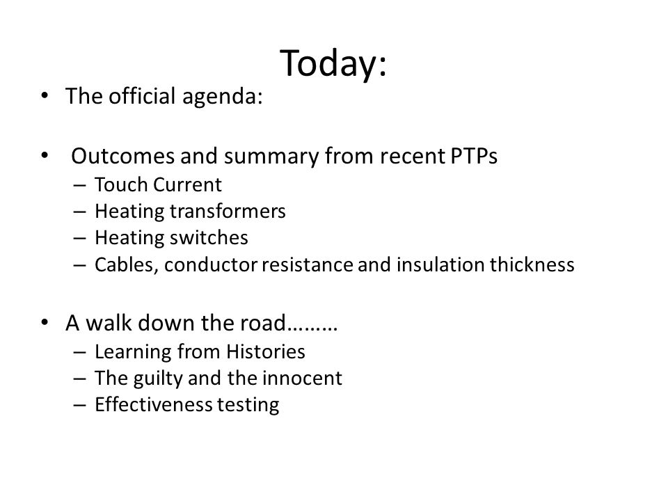Today: The official agenda: Outcomes and summary from recent PTPs
