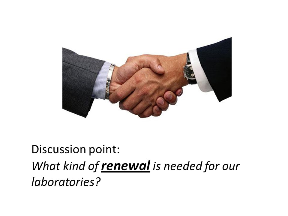 Discussion point: What kind of renewal is needed for our laboratories