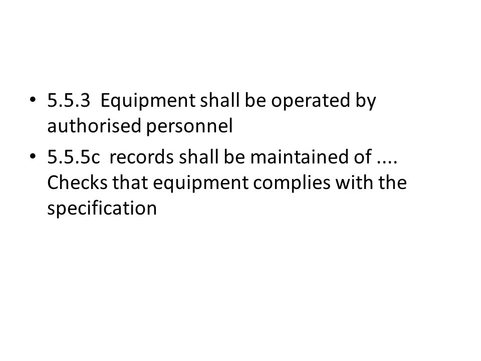 5.5.3 Equipment shall be operated by authorised personnel