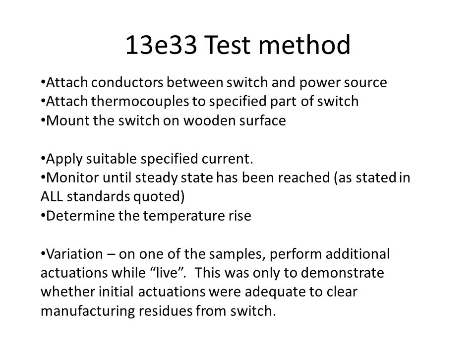 13e33 Test method Attach conductors between switch and power source