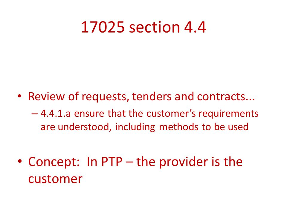 17025 section 4.4 Concept: In PTP – the provider is the customer