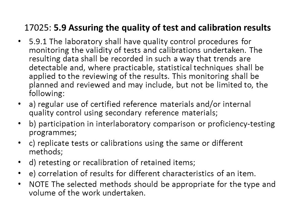 17025: 5.9 Assuring the quality of test and calibration results