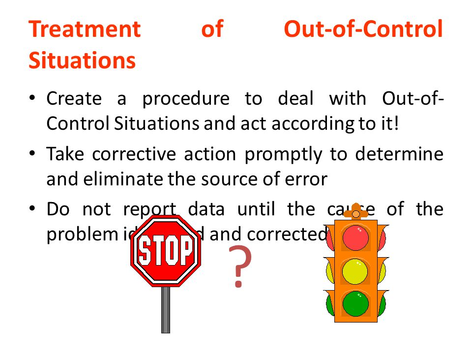 Treatment of Out-of-Control Situations
