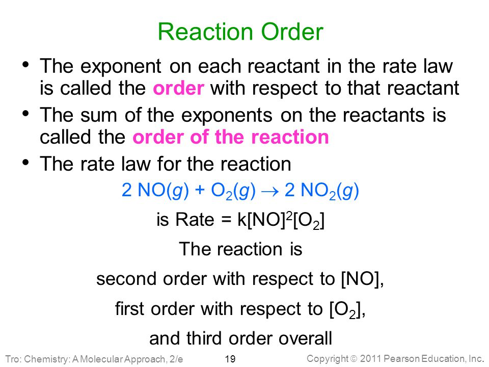Reaction Order The exponent on each reactant in the rate law is called the order with respect to that reactant.